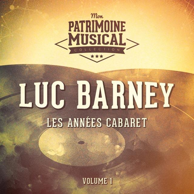 Couverture de Les années cabaret : luc barney, vol. 1