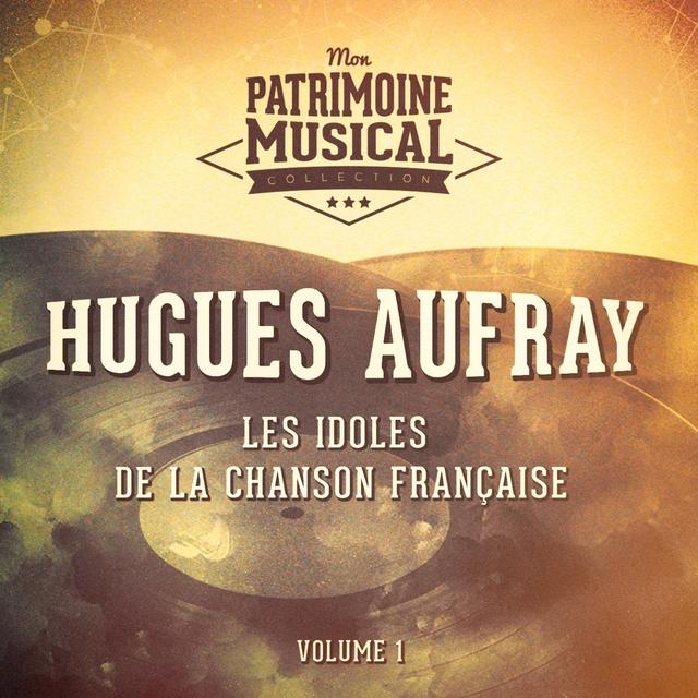 Couverture de Les idoles de la chanson française : hugues aufray, vol. 1