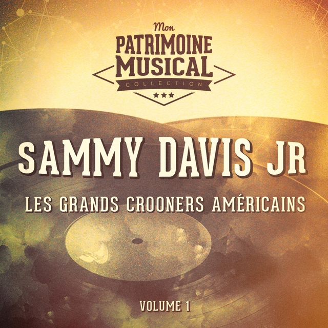 Les Grands Crooners Américains: Sammy Davis, Jr., Vol. 1