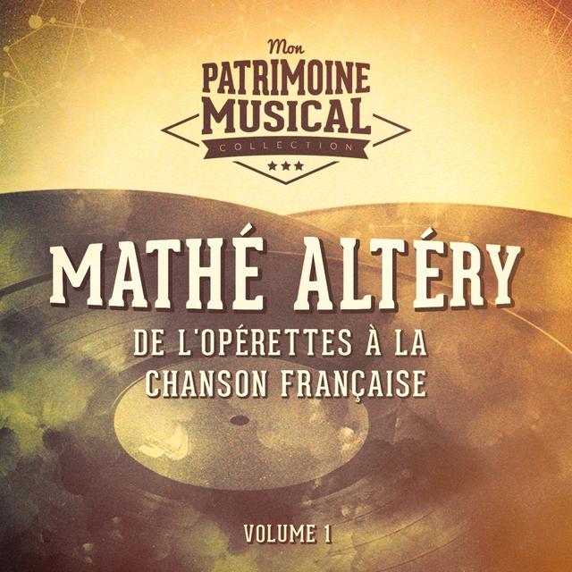 Couverture de De l'opérette à la chanson française : mathé altéry, vol. 1
