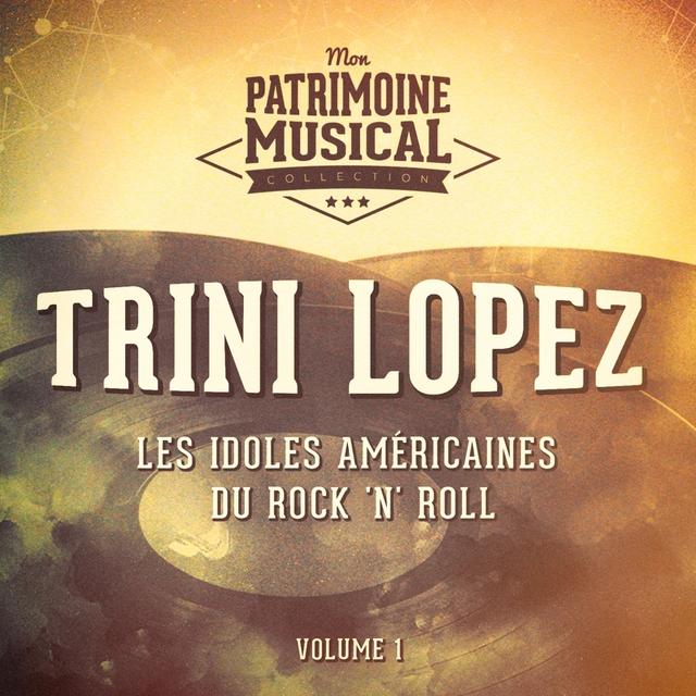 Les Idoles Américaines Du Rock 'N' Roll: Trini Lopez, Vol. 1
