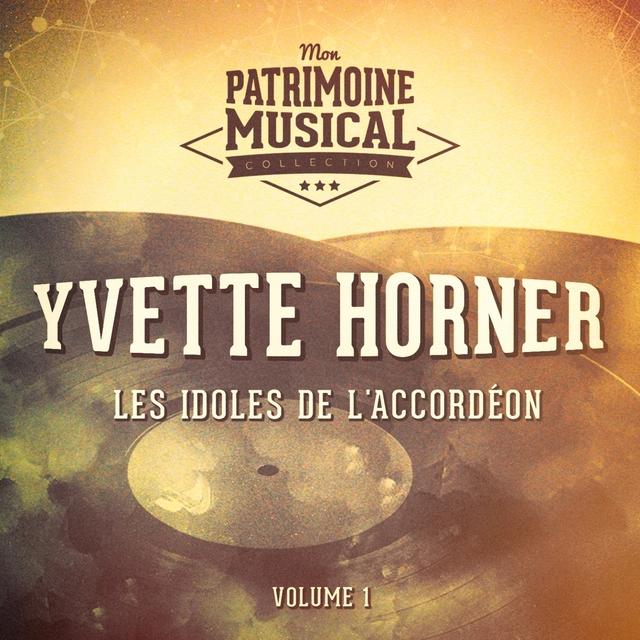 Les idoles de l'accordéon : Yvette Horner, Vol. 1