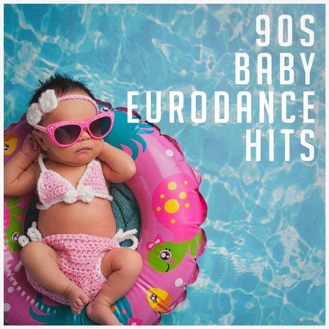 90S Baby Eurodance Hits