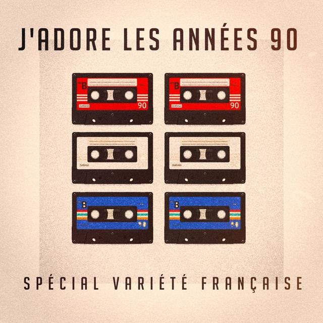 J'adore les années 90 : spécial variété française