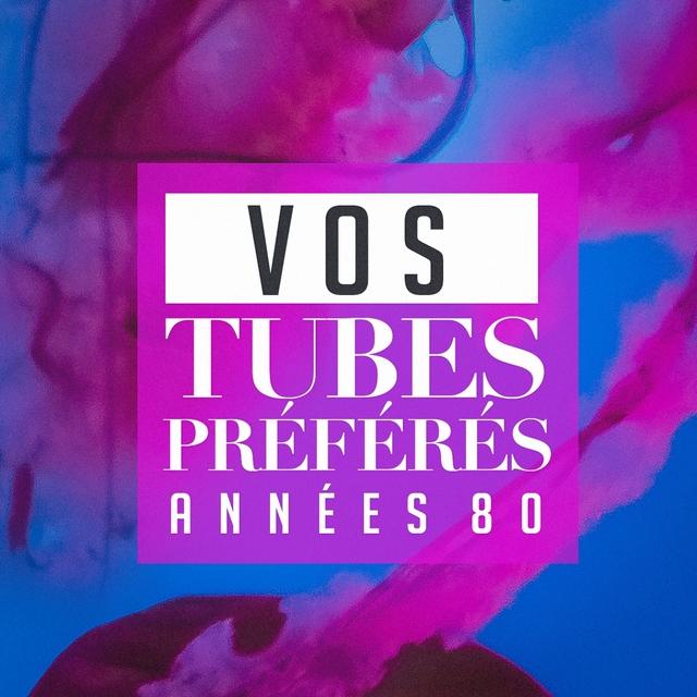 Vos tubes préférés : années 80