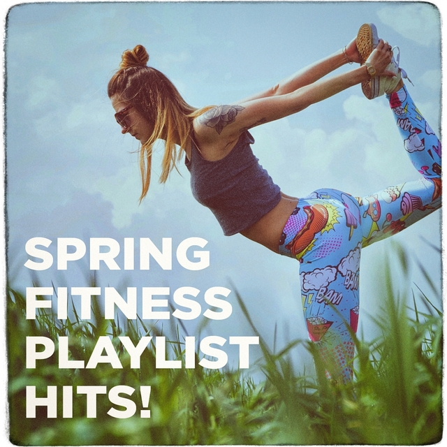 Spring Fitness Playlist Hits!