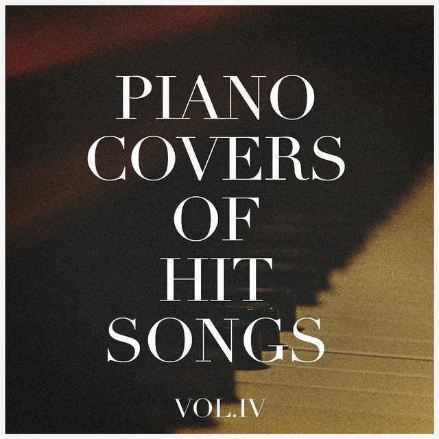 Piano Covers of Hit Songs, Vol. 4