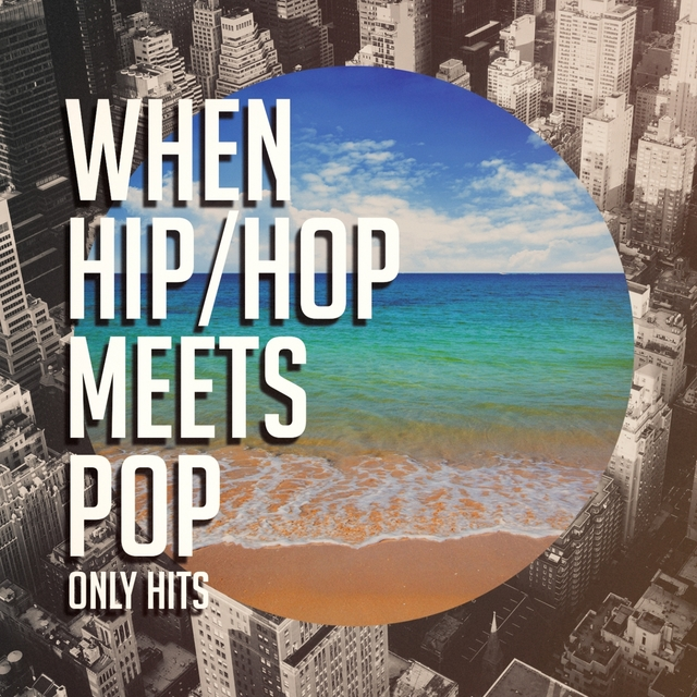 When Hip-Hop Meets Pop (Only Hits)