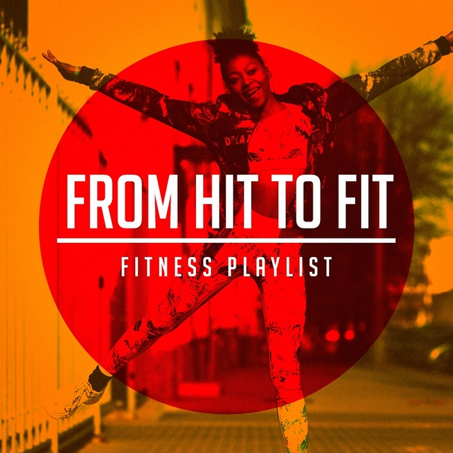 From Hit to Fit (Fitness Playlist)