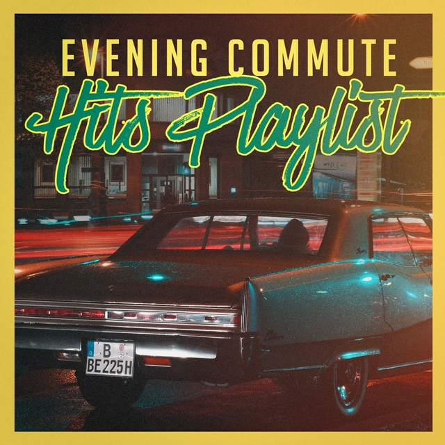 Evening Commute Hits Playlist