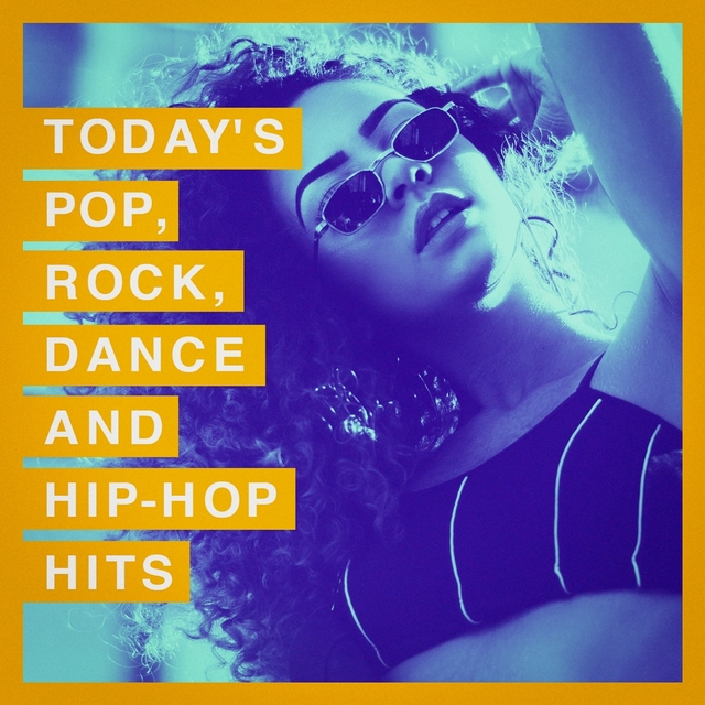 Today's Pop, Rock, Dance and Hip-Hop Hits