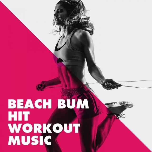 Beach Bum Hit Workout Music