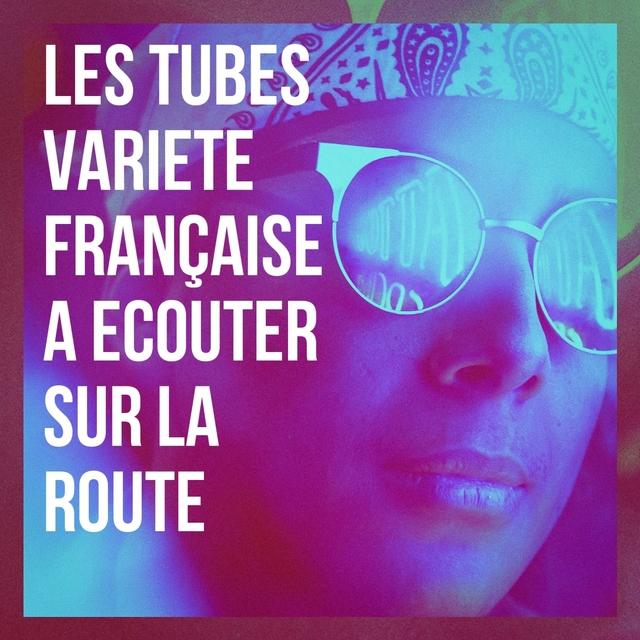 Les tubes variété française à écouter sur la route