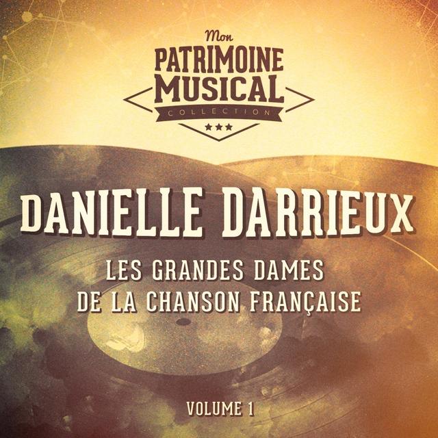 Couverture de Les grandes dames de la chanson française : Danielle Darrieux, Vol. 1