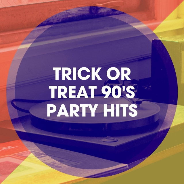 Trick or Treat 90's Party Hits