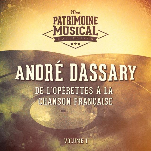Couverture de De l'opérette à la chanson française : andré dassary, vol. 1