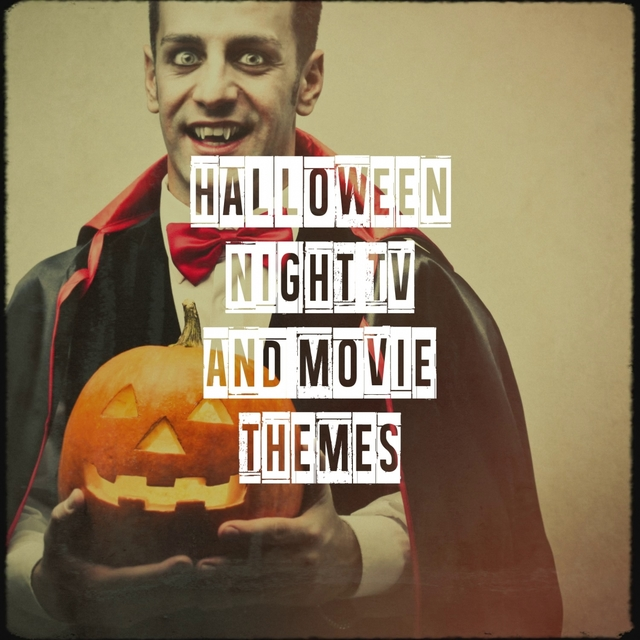 Halloween Night Tv and Movie Themes