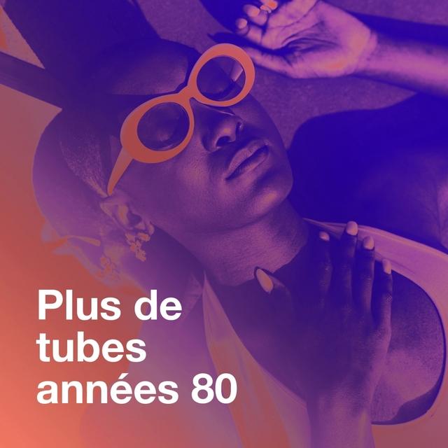 Plus de tubes années 80