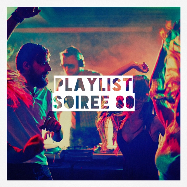 Playlist soirée 80