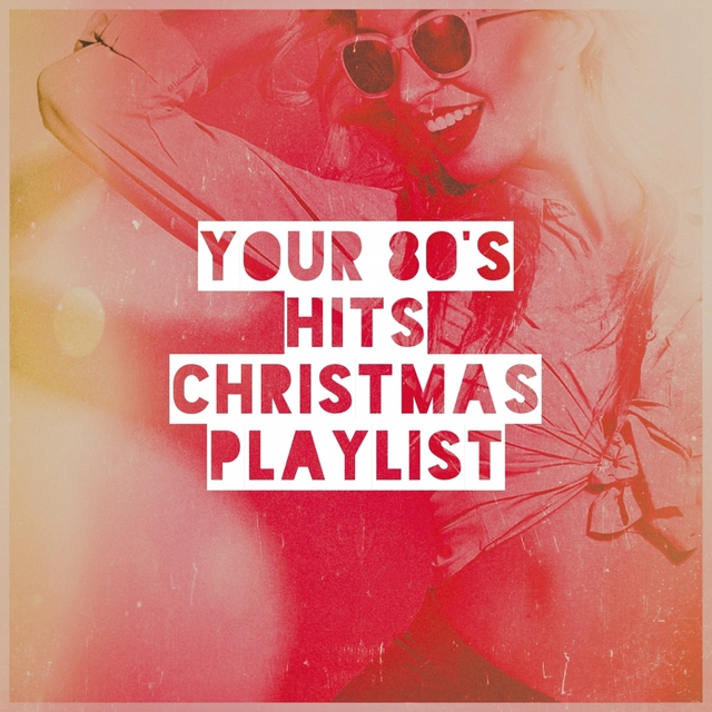 Your 80's Hits Christmas Playlist
