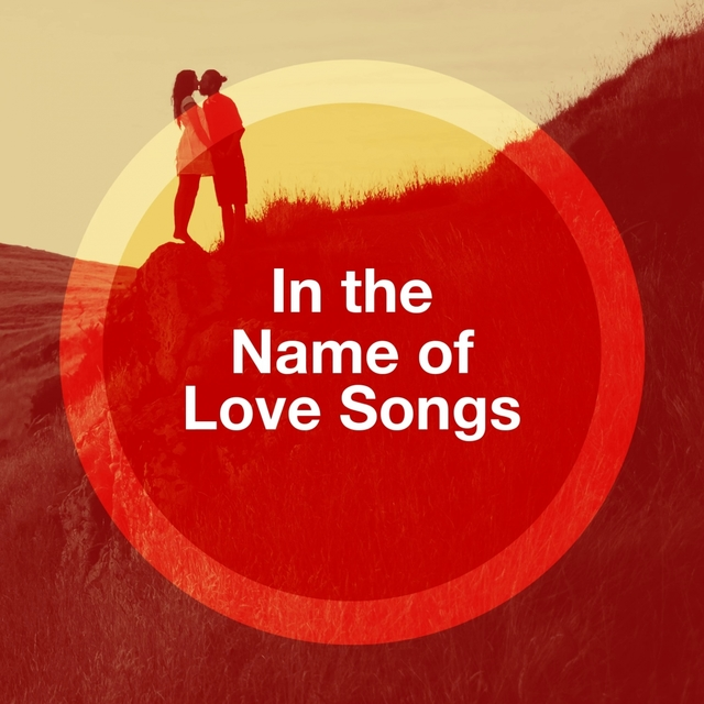 In the Name of Love Songs