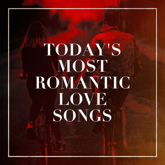 Couverture de Today's Most Romantic Love Songs