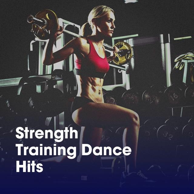 Strength Training Dance Hits