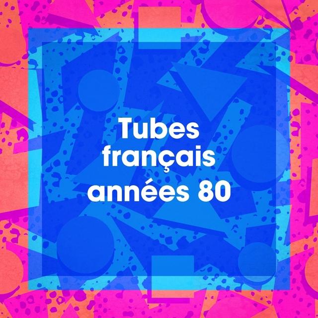 Tubes français années 80