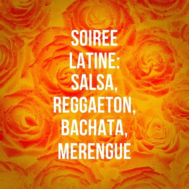 Soirée Latine: Salsa, Reggaeton, Bachata, Merengue
