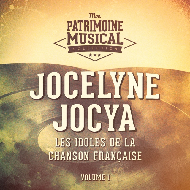 Les idoles de la chanson française : Jocelyne Jocya, vol. 1