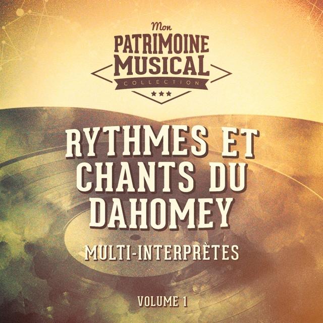 Les plus belles musiques du monde : Rythmes et chants du Dahomey, vol. 1