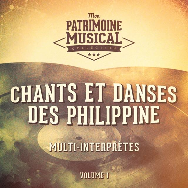 Les Plus Belles Musiques Du Monde: Chants Et Danses Des Philippines, Vol. 1