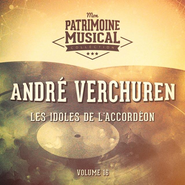 Couverture de Les idoles de l'accordéon : André Verchuren, Vol. 16