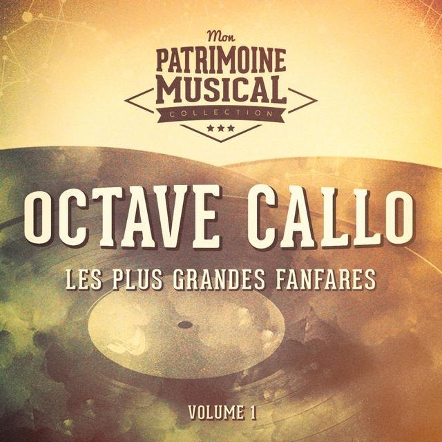 Les plus grandes fanfares : Octave Callot et La fanfare des Beaux-Arts, Vol. 1 (Les beaux-arts de l'hôtel de ville)