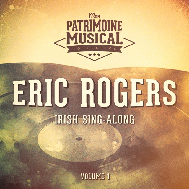 Irish Sing-Along : Eric Rogers and The Irish Singers, Vol. 1