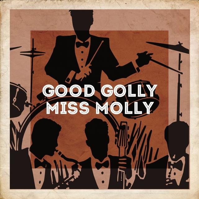 Good Golly Miss Molly