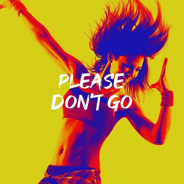 Please Don't Go
