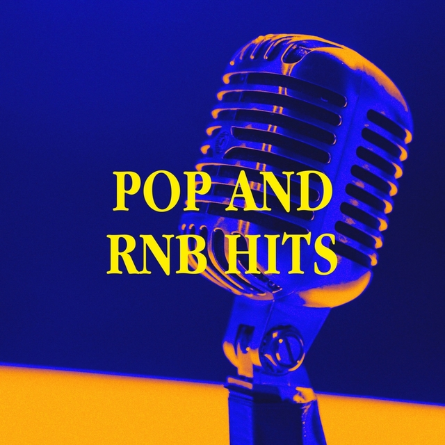 Pop and RnB Hits