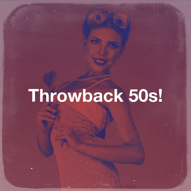 Throwback 50s!