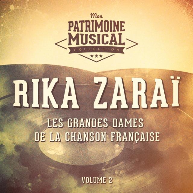 Les grandes dames de la chanson française : Rika Zaraï, Vol. 2