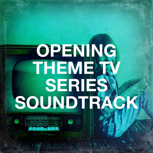 Opening Theme Tv Series Soundtrack