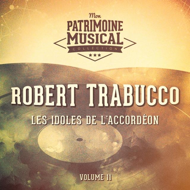Les idoles de l'accordéon : Robert Trabucco, Vol. 11