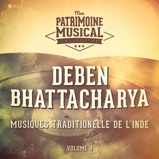 Les Plus Belles Musiques Du Monde: Musiques Traditionnelles De L'Inde, Vol. 4