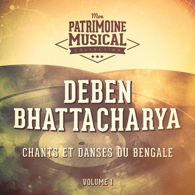 Les plus belles musiques du monde : Chants et danses du Bengale, Vol. 1