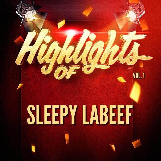 Highlights of Sleepy LaBeef, Vol. 1