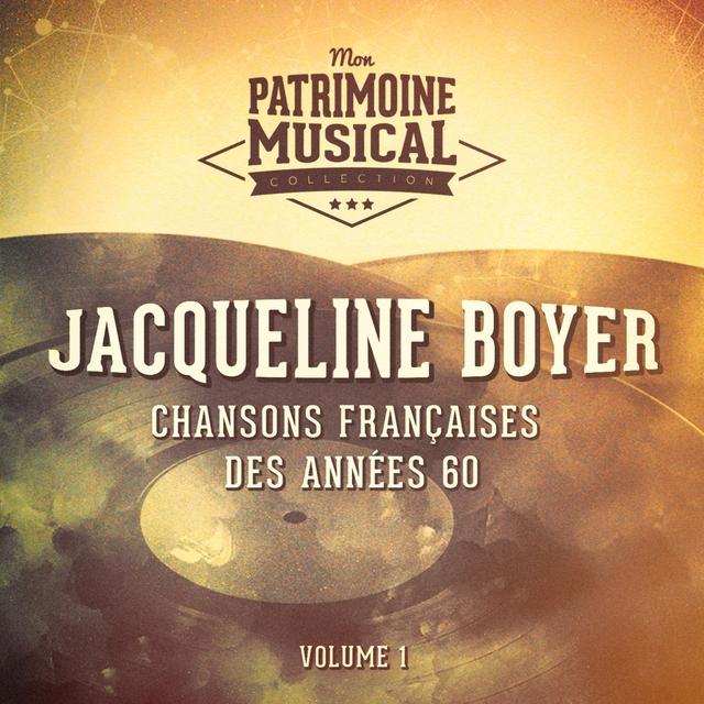 Couverture de Chansons françaises des années 60 : Jacqueline Boyer, Vol. 1