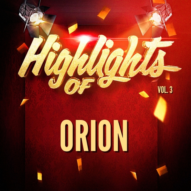 Highlights of Orion, Vol. 3