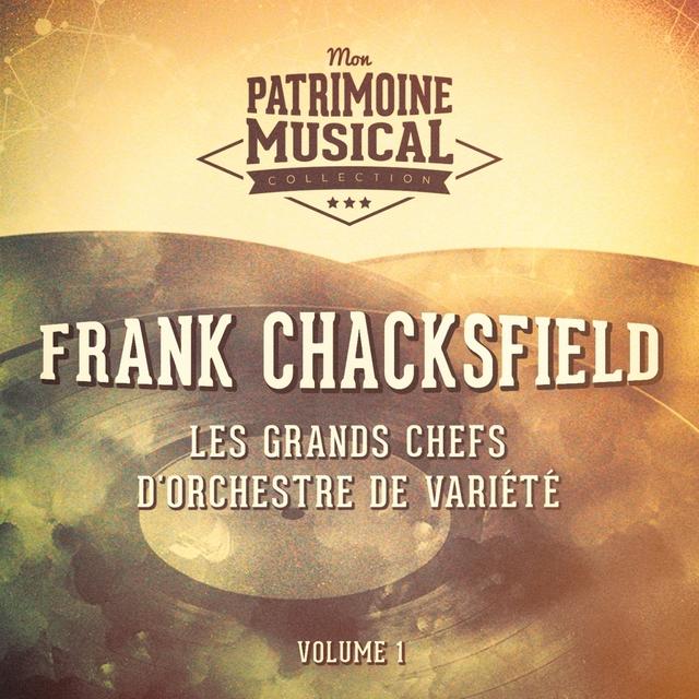 Les grands chefs d'orchestre de variété : Frank Chacksfield, Vol. 1