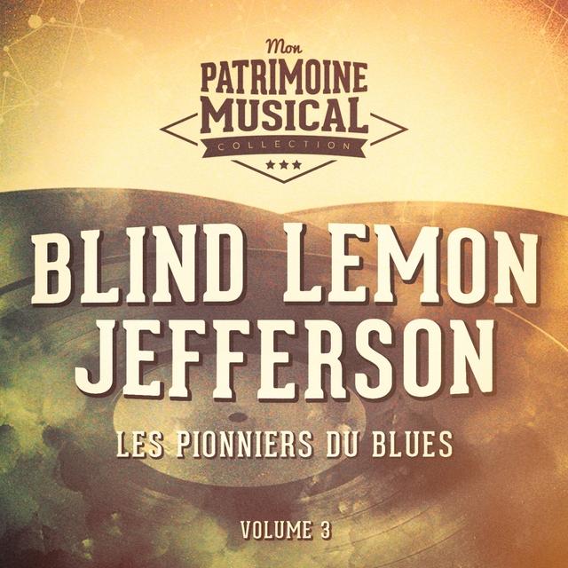 Les pionniers du Blues, Vol. 3 : Blind Lemon Jefferson