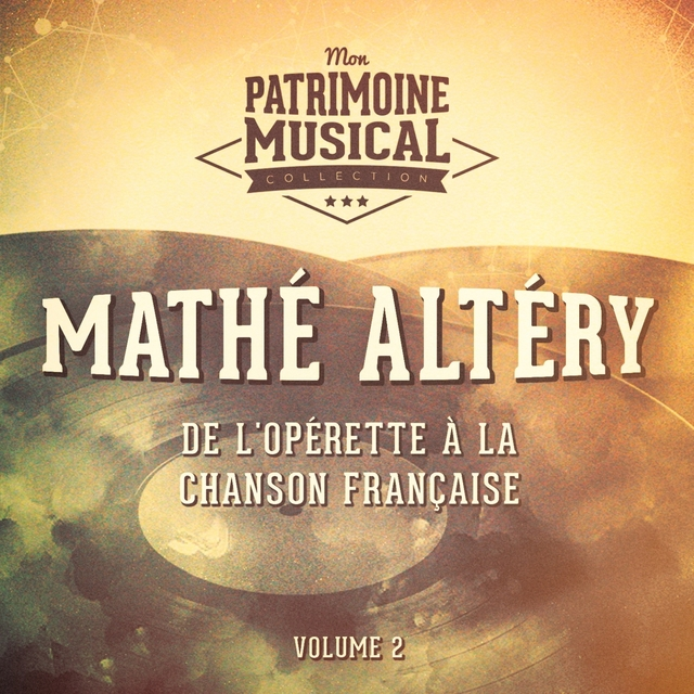 Couverture de De l'opérette à la chanson française : Mathé Altéry, Vol. 2